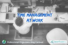Articles by professional organizers and productivity consultants about time management at work.