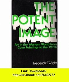 The Potent Image Art in the Western World from Cave Paintings to the 1970s (9780020009702) Frederick Stallknecht Wight , ISBN-10: 0020009704  , ISBN-13: 978-0020009702 ,  , tutorials , pdf , ebook , torrent , downloads , rapidshare , filesonic , hotfile , megaupload , fileserve