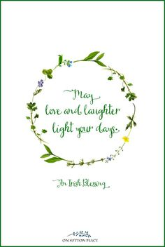 May love and laughter light your day | Irish Blessing Free Printables for St. Patrick's Day: 3 Designs! A set of digital downloads featuring 3 Irish blessings. Use for DIY wall art, cards, banners & more!