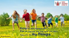 #Enjoy the little things in life. For one day you may look back and reliaze they were the Big Things. #EnjoyWeekend