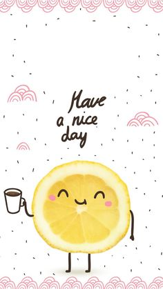 Have a nice day // wallpaper, backgrounds
