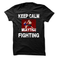Keep Calm Muaythai Fighting - Muay Thai is a combat sport of Thailand that uses stand-up striking along with various clinching techniques.Design.Select your color Style Drop-down below to view all styles of shirts available.https://www.sunfrogshirts.com/chakphet63 (Fitness T-shirts)