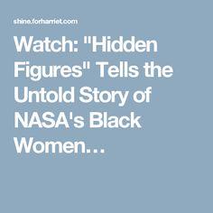 """Watch: """"Hidden Figures"""" Tells the Untold Story of NASA's Black Women…"""