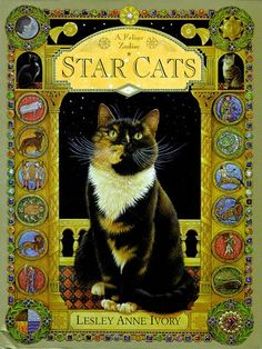 Star Cats: A Feline Zodiac by Lesley Anne Ivory.  This is the book cover.