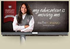 Quigley Catholic High School Faith Forward Campaign - MarketSpace Communications #billboard