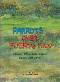 Parrots Over Puerto Rico - câștigătorul anului 2014 Clasele primare Autor: Cindy Trumbore Ilustrator: Susan Roth