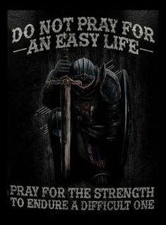 Super Ideas tattoo quotes about strength warriors remember this Warrior Quotes, Prayer Warrior, Wisdom Quotes, Bible Quotes, Great Quotes, Inspirational Quotes, Motivational, Pray For Strength, Knight Tattoo