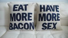 Eat More Bacon and Have More Sex - handmade 16in (41cm) sq appliqued pair of cushions/pillows