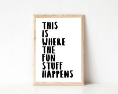 This Is Where The Fun Stuff Happens Poster Print, Black and White Poster, Playroom Decor, Playroom Wall Art, Kids Room Printable Wall Art - Laura Menendez-Torres - Beyond Binary Playroom Quotes, Playroom Signs, Playroom Wall Decor, Modern Playroom, Baby Playroom, Kids Room Wall Art, Playroom Storage, Playroom Furniture, Ikea Playroom