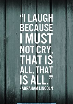 When you think if you cry youll never stop crying then smile instead Quotes That Describe Me, Quotes To Live By, Me Quotes, Qoutes, Great Quotes, Inspirational Quotes, Abraham Lincoln Quotes, Famous Quotes, Life Lessons