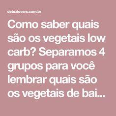 Como saber quais são os vegetais low carb? Separamos 4 grupos para você lembrar quais são os vegetais de baixos e altos carboidratos.