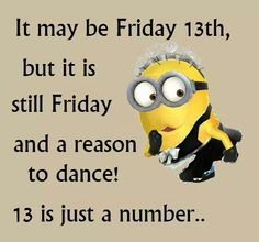 Friday the 13th Friday The 13th Quotes, Friday The 13th Funny, Friday Messages, Minions Friends, Happy Minions, Funny Minion, Minion Humor, Minion Rush, Minions 1