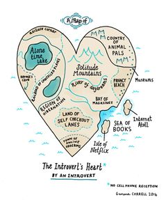 Comic artist (and introvert) Gemma Correll draws a map of the introvert's heart. This introvert thinks she pretty well nailed it. Are you an introvert? If so, what do you think? Would you add or subtract any regions on the map? Describe Me, The Life, Self, Thoughts, How To Plan, Feelings, My Love, Words, Random