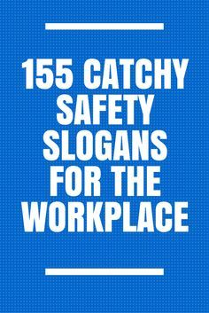 157 catchy safety slogans for the workplace safety
