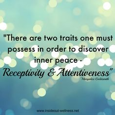 Discover your inner peace ~ be open to receive and be attentive to what is coming your way! Click here to read more: http://mindsetmoments.tumblr.com/post/81000515280/be-open-to-receive-3-28-14