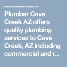 Plumber Cave Creek AZ offers quality plumbing services to Cave Creek, AZ including commercial and residential installation, repair and more! #CaveCreekPlumber #PlumberCaveCreek #PlumberCaveCreekAZ #CaveCreekPlumbing #PlumbingCaveCreek