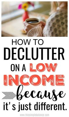 Decluttering tips and ideas for families with low incomes. You can declutter your home, but to succeed, you need these tips to guide you (decluttering on a low income just looks different). #decluttering