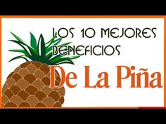 Los 10 Mejores Beneficios Para la Salud de la Piña - La Piña ideal para ...