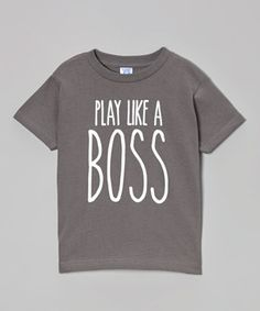 Look at this #zulilyfind! Charcoal 'Play Like A Boss' Tee - Toddler & Kids by KidTeeZ #zulilyfinds