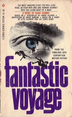 Fantastic Voyage by Isaac Asimov. Corgi 1966. Cover artist Unknown by pulpcrush, via Flickr
