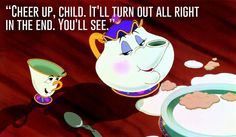 Mrs. Potts, Beauty and the Beast   23 Profound Disney Quotes That Will Actually Change Your Life
