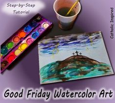 Good Friday Watercolor Art Tutorial.....I like this painting (minus the lightening) and it seems easy enough to give it a try!