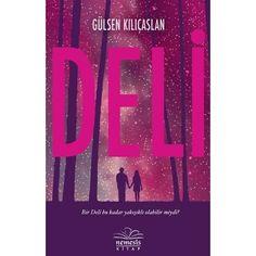 Ne Kitap Okusak: Deli- Gülşen Kılıçaslan Books To Read, My Books, New People, Book Recommendations, Deli, Wattpad, Reading, Life, Asdf