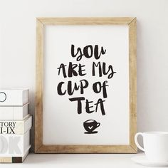 'You Are My Cup Of Tea' Typography Print Wall Decor by The Motivated Type, the perfect gift for Explore more unique gifts in our curated marketplace. Typography Prints, Typography Poster, Quote Prints, Wall Art Prints, Watercolor Typography, Typography Quotes, Brush Lettering Quotes, Lettering Art, Calligraphy Quotes