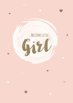 31 Trendy Baby Girl Wallpaper Welcome Baby Girl Wishes, Baby Girl Cards, New Baby Cards, Welcome Baby Girls, Welcome Baby Girl Quotes, Baby Girl Wallpaper, Baby Posters, Baby Frame, Baby Illustration