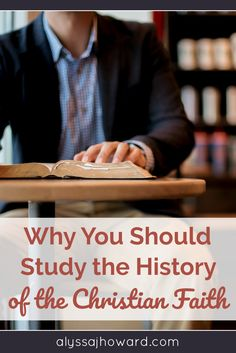 Christian Living | As Christians, we study the Bible. We know the stories well. But what about the last 2000 years? Should we be studying the history of the Christian faith?