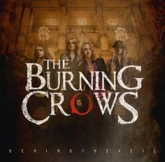 "HARD ROCK NIGHTS UNDER FURTHER REVIEW – THE BURNING CROWS ""BEHIND THE VEIL"""
