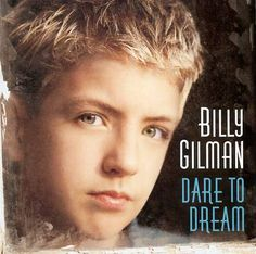 Country ~ Billy Gilman = Dare to Dream - 2001