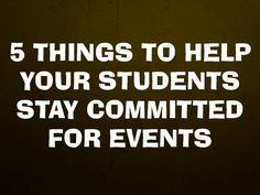 5 things to help your students stay committed for events blog post