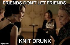 drunk knitting- by lbf