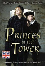 Princes in the Tower. Doco not movie. My rating 6/10 as far as docos got