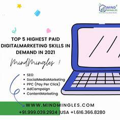 Top 5 Highest #Paid #DigitalMarketing #Skills in Demand in 2021 1. #SEO 2. #SocialMediaMarketing 3. #PPC (Pay Per Click) 4. #AdCampaign 5. #ContentMarketing . . WhatsApp or Call: +91.999.039.2924   #USA +1.616.366.8280 Email: - info@mindmingles.com #like #follow #Love #SMO #Instagram #Youtube #Facebook #Twitter #Linkdin #Marketing #MindMingles #Branding #India #Delhi Content Marketing, Social Media Marketing, Best Digital Marketing Company, S Mo, Design Development, Improve Yourself, Web Design, Branding, India