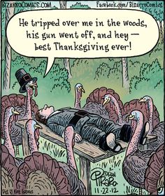Bizarro Comic (by Dan Piraro) Happy Thanksgiving Turkeys with dead man dark humor