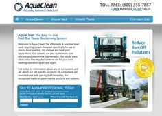 """www.AquaCleanSolutions.com    AquaClean wanted a """"clean"""" site to showcase their marina pump filtering systems, we also created a completely matching set of print brochures so the site and the print looked exactly the same for total brand cohesion. Grow with the Pro."""