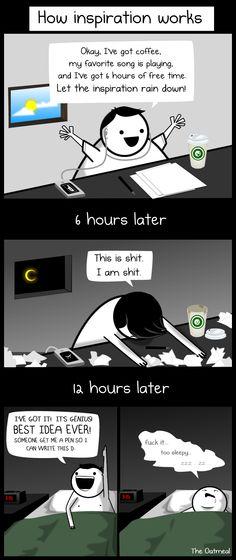 "How inspiration works. (via Matthew Inmam's ""The Oatmeal"")"