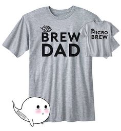 Fathers Day Gift Idea Homebrew Matching Shirts T-shirt Tees