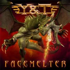 Y & T (Yesterday & Today) - Facemelter