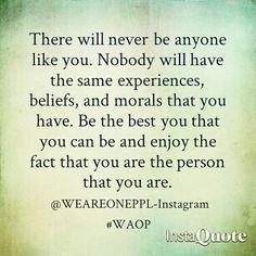 You are unique.  #You #appreciate # Life #Lesson #Peace #happy #love #inspiration #greatness #qoute #WAOP
