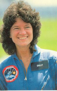 SALLY RIDE, Pilot, Astronaut, Leader, Feminist.  First American woman is space.  Brave and great.