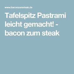 Tafelspitz Pastrami leicht gemacht! - bacon zum steak