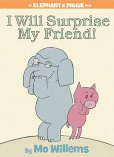 I Will Surprise My Friend by Mo Willems reviewed by Katie Fitzgerald @ storytimesecrets.blogspot.com