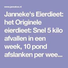 Janneke's Eierdieet: het Originele eierdieet: Snel 5 kilo afvallen in een week, 10 pond afslanken per week, eieren dieet,crashdieet, ervaringen