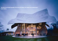 Quotes from the masters. Frank Gehry. The Richard B. Fisher Center for the Performing Arts