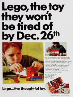 This ad is from 1960. Kids haven't tired from playing with Legos yet and it's 2013. #thoughtfultoy.