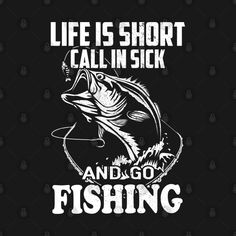 Bass Fishing Shirts, Funny Fishing Shirts, Hunting Shirts, Golf T Shirts, Fishing Humor, T Shirt Design Vector, Shirt Designs, Fish Design, Life Is Short