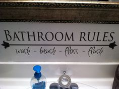 Bathroom rules...thanks to Vinyl Craft Lettering